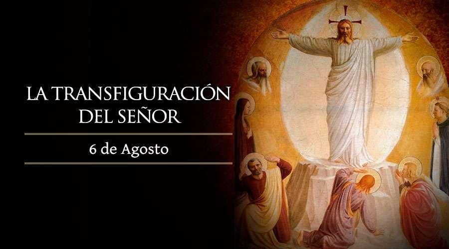 Santísimo Salvador o Transfiguración del Señor hoy 6 de agosto